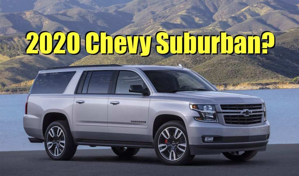 17 A Chevrolet Suburban 2020 Specs And Review