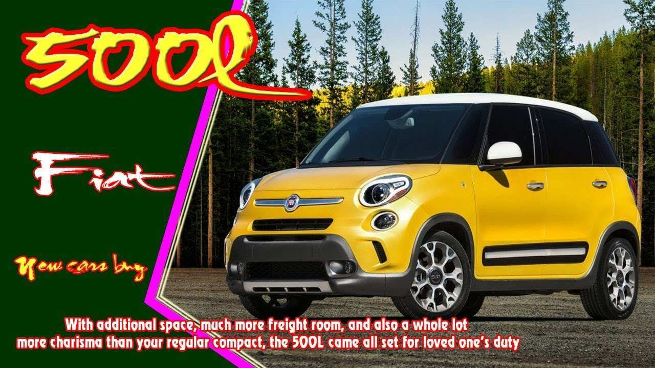 19 The 2019 Fiat 500L Concept And Review