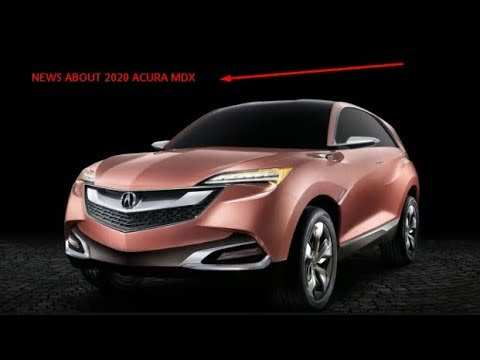 40 Best Acura Mdx Changes For 2020 Price