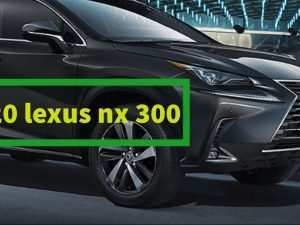 42 The 2020 Lexus Nx 300 Speed Test