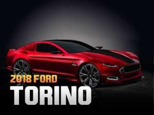 58 The Ford Torino 2020 Release Date