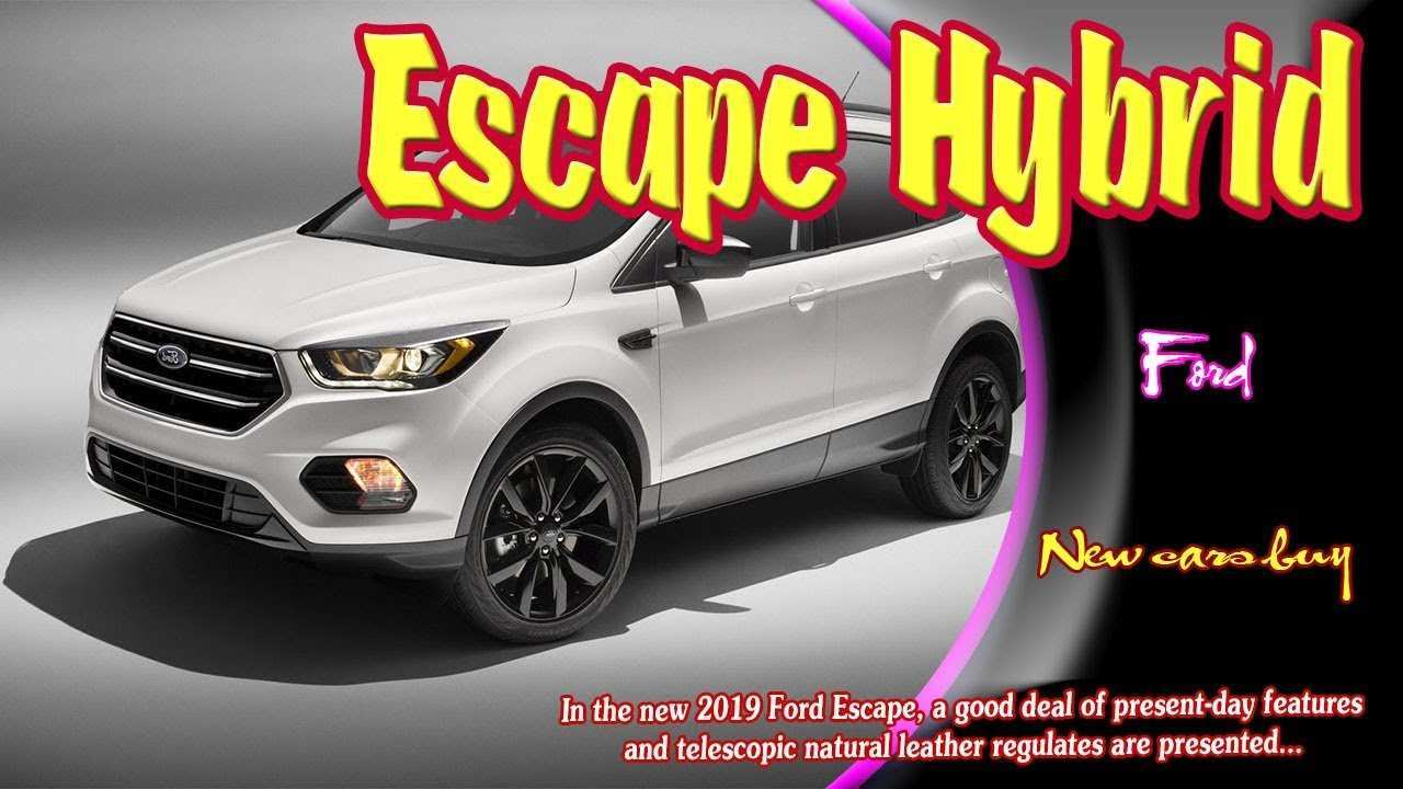 98 New 2019 Ford Escape Hybrid New Review